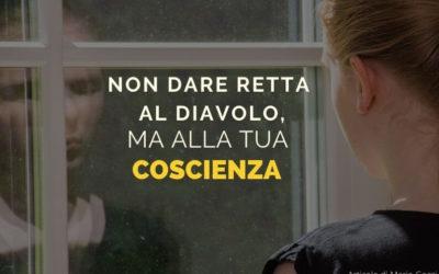 Non dare retta al Diavolo, ma alla tua Coscienza – Di Mario Gozzi