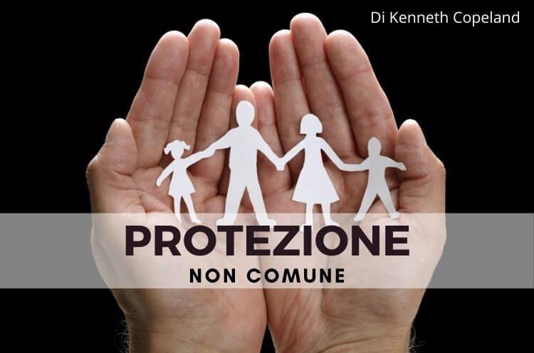 Protezione non comune – Kenneth Copeland