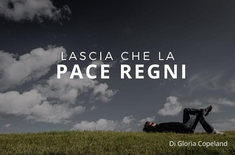 Lascia che la pace regni – Gloria Copeland